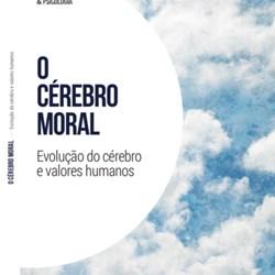 O cérebro moral – As chaves cerebrais dos juízos éticos