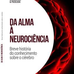 Da alma à neurociência – Breve história do conhecimento sobre o cérebro