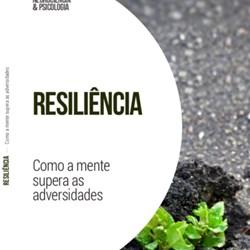 Resiliência – Como a mente supera as adversidades