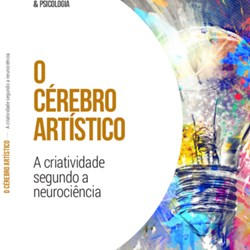 O cérebro artístico – A criatividade vista pela neurociência