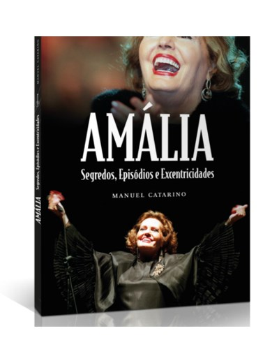 Amália - Segredos, Episódios e Excentricidades