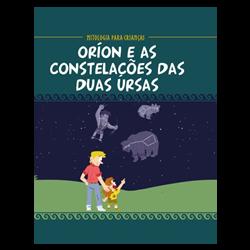 Oríon e as constelações das duas ursas