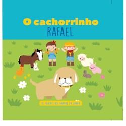 Filhotes dos Animais da Quinta - Livro Cachorrinho Rafael + Oferta de Peluche