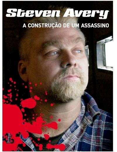 Coleção Crime e Castigo - Steve Avery –A construção de um assasino