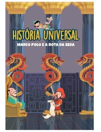 História Universal  -Ent. 20  Marco Polo e a rota da seda
