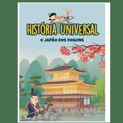 História Universal -Ent. 30 O Japão dos Xoguns