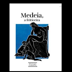Mitologia Clássica Ent. 37 - Medeia, a feiticeira